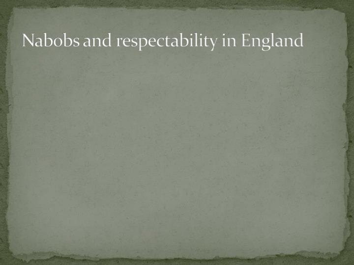 Nabobs and respectability in England