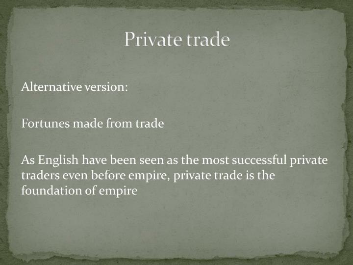 Private trade