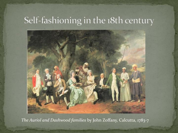 Self-fashioning in the 18th century