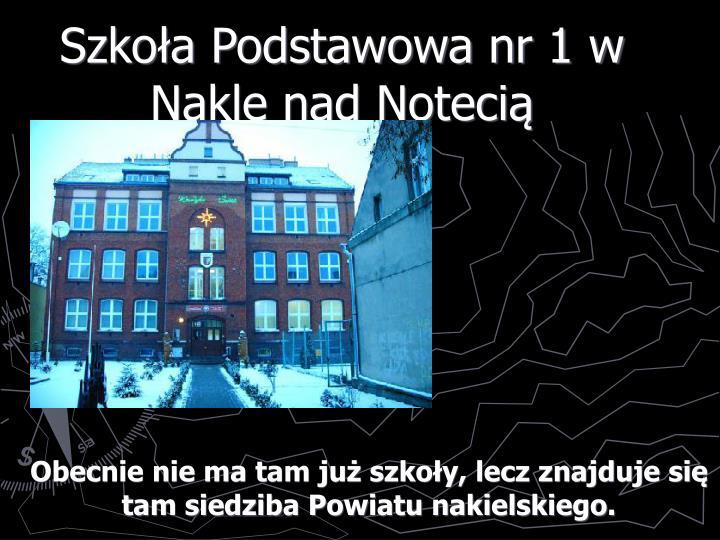 Szkoła Podstawowa nr 1 w Nakle nad Notecią
