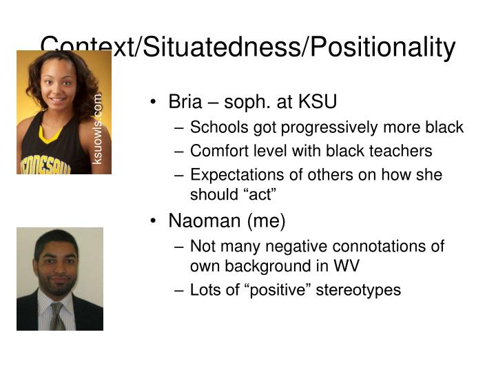 Context/Situatedness/Positionality