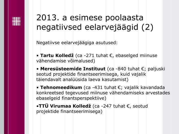2013. a esimese poolaasta negatiivsed eelarvejäägid (2)