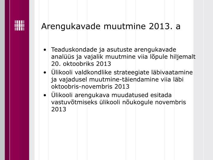 Arengukavade muutmine 2013. a