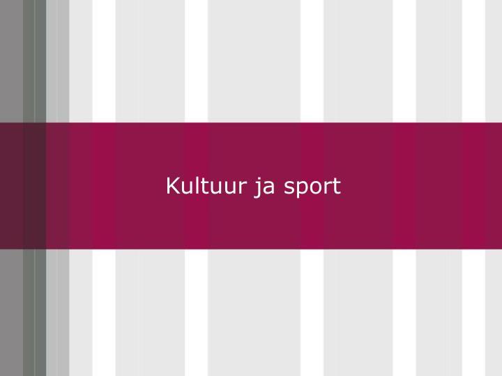 Kultuur ja sport