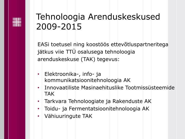 Tehnoloogia Arenduskeskused 2009-2015