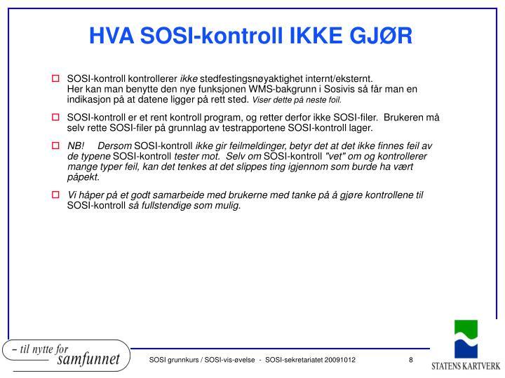HVA SOSI-kontroll IKKE GJØR