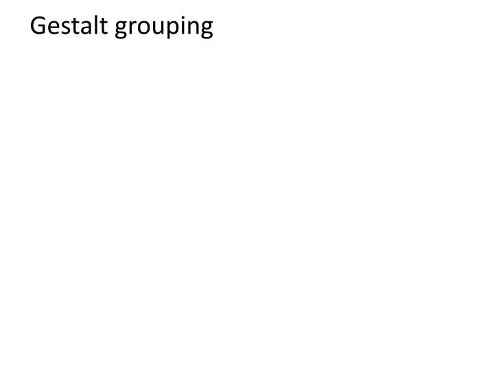 Gestalt grouping
