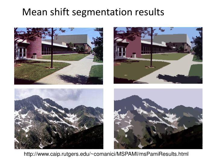 Mean shift segmentation results