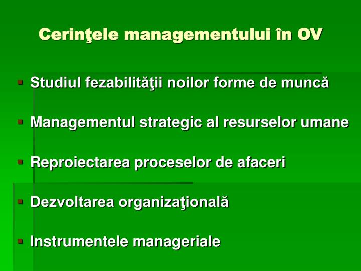 Cerinţele managementului în OV