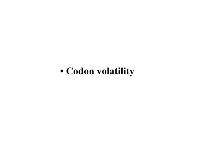 • Codon volatility