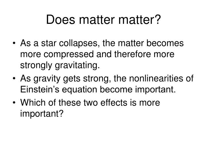 Does matter matter?