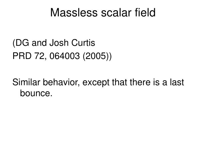 Massless scalar field