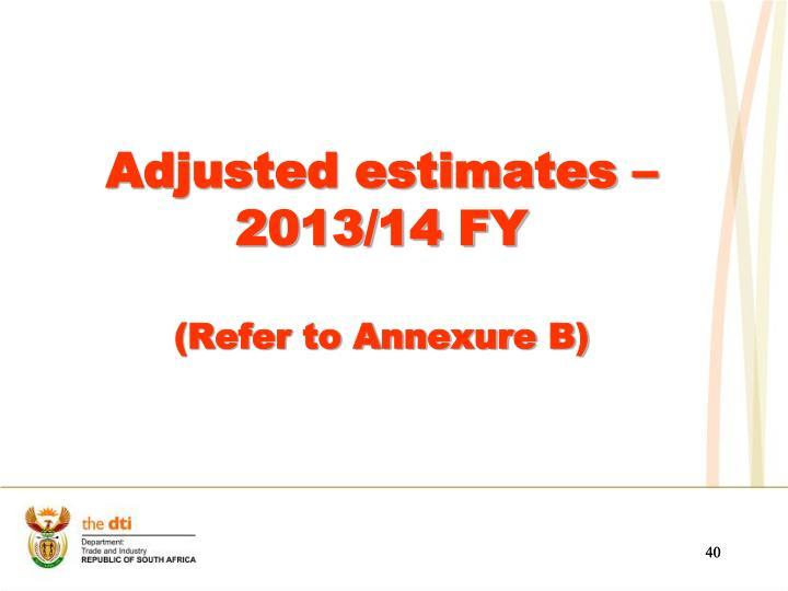 Adjusted estimates – 2013/14 FY