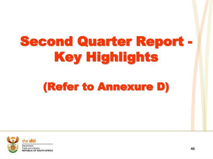 Second Quarter Report - Key Highlights