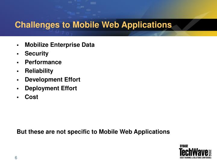Challenges to Mobile Web Applications