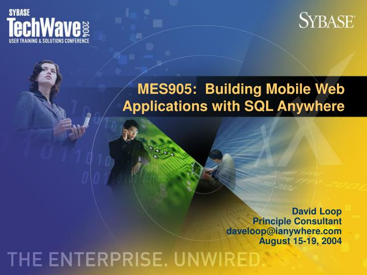 MES905:  Building Mobile Web Applications with SQL Anywhere