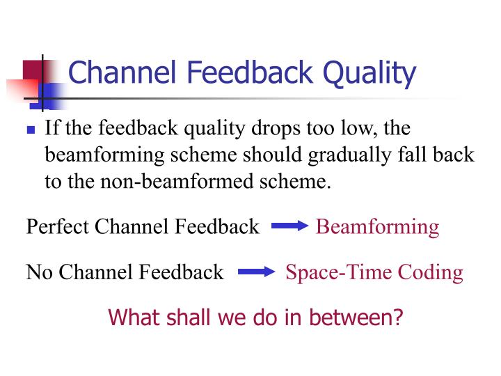 Channel Feedback Quality