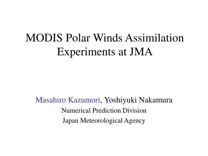 MODIS Polar Winds Assimilation Experiments at JMA