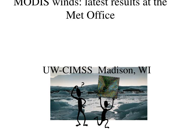 MODIS winds: latest results at the Met Office