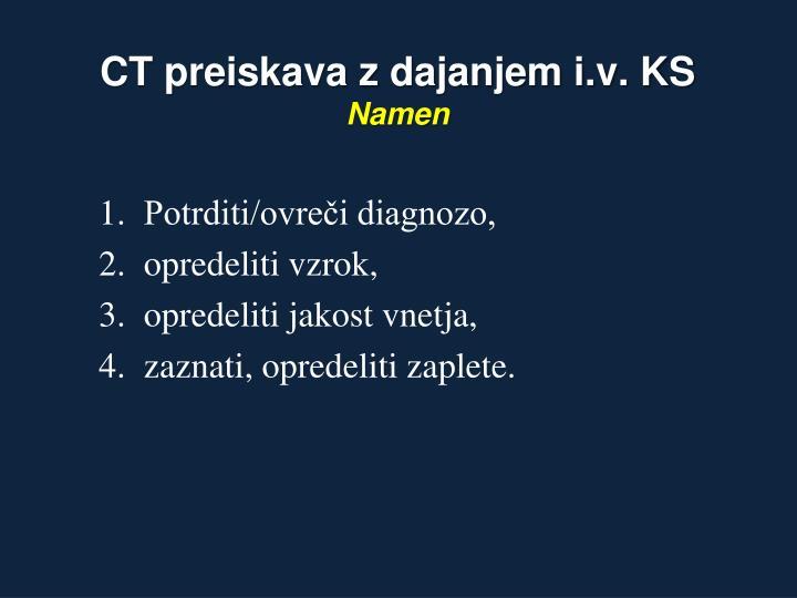 CT preiskava z dajanjem i.v. KS