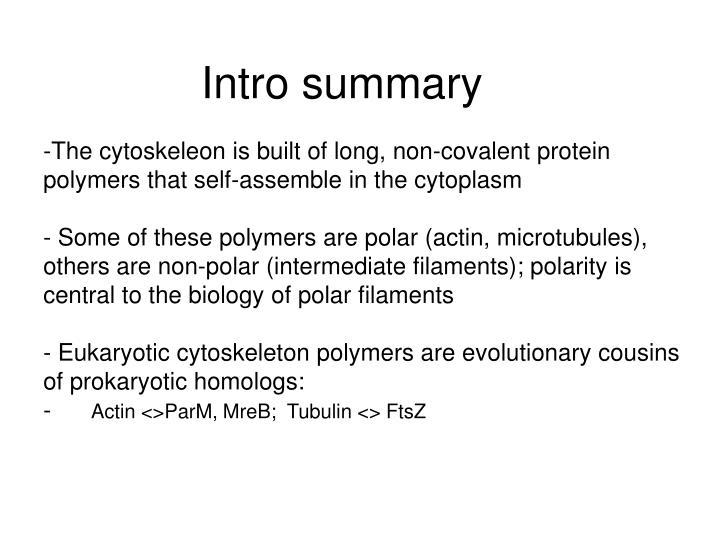 The cytoskeleon is built of long, non-covalent protein polymers that self-assemble in the cytoplasm