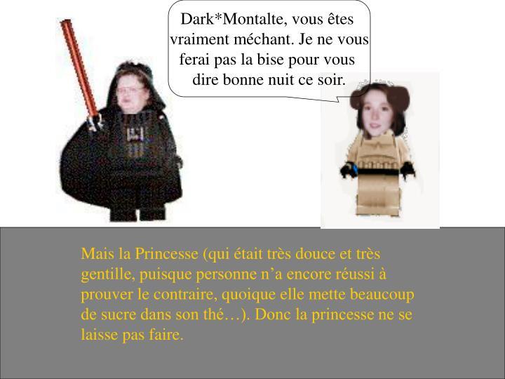Dark*Montalte, vous êtes