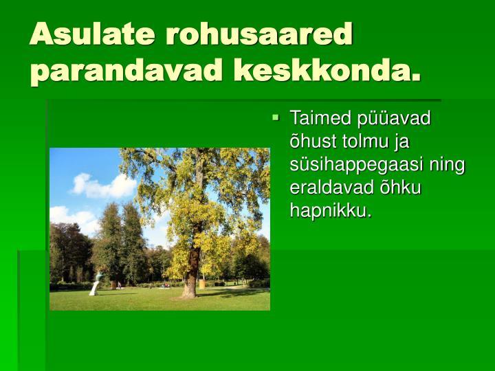 Asulate rohusaared parandavad keskkonda.