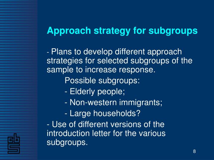 Approach strategy for subgroups