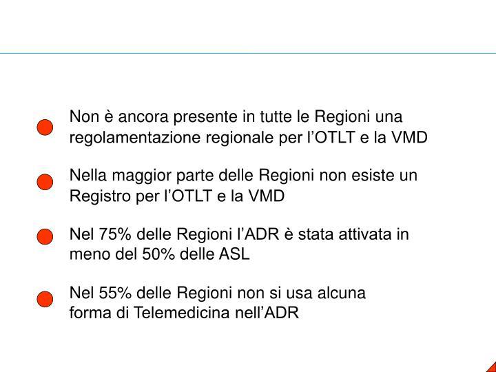 Non è ancora presente in tutte le Regioni una regolamentazione regionale per l'OTLT e la VMD