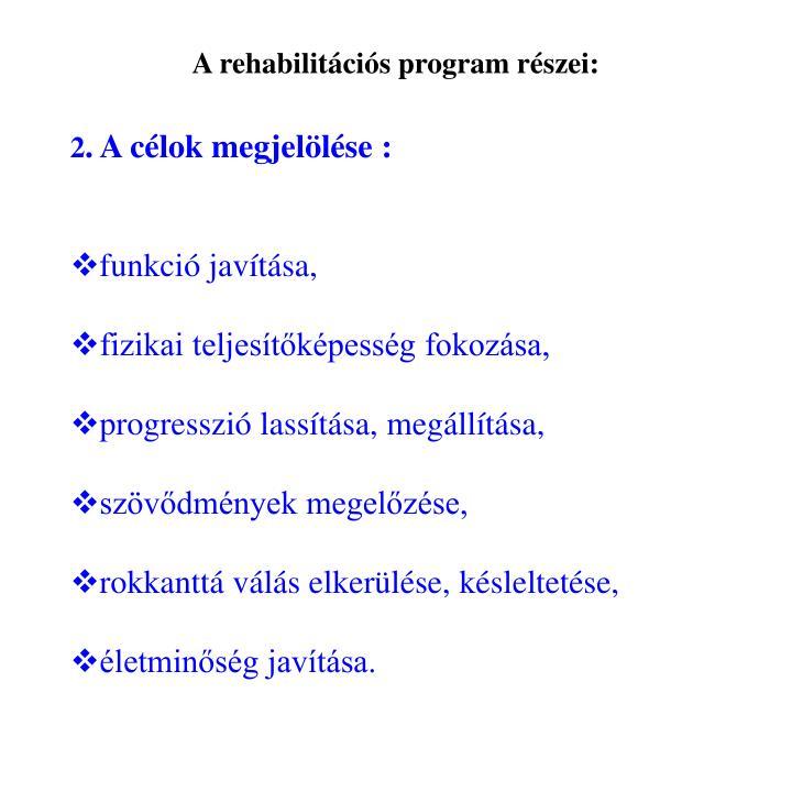 A rehabilitcis program rszei: