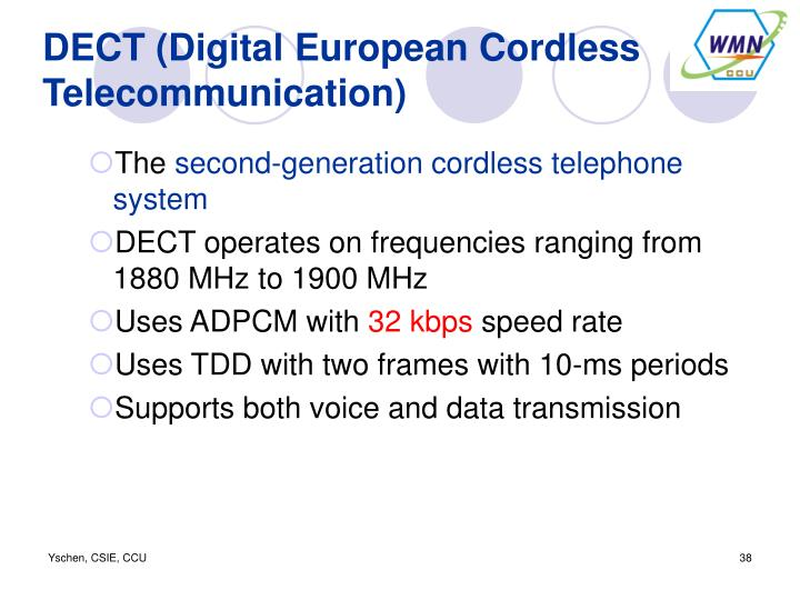 DECT (Digital European Cordless Telecommunication)