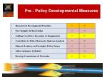 pre policy developmental measures