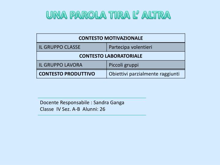 UNA PAROLA TIRA L' ALTRA