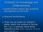 a search for knowledge and understanding1