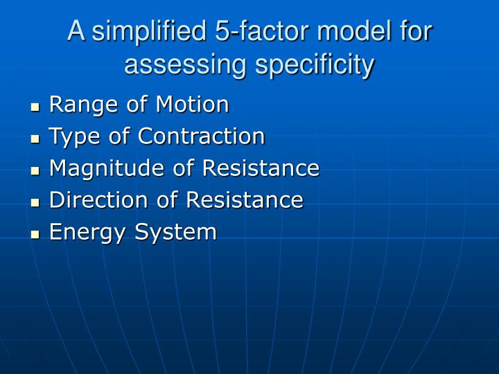 A simplified 5-factor model for assessing specificity