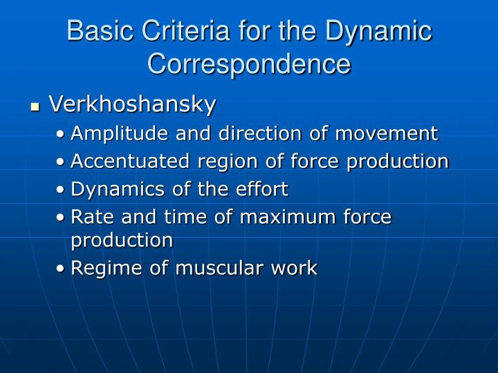 Basic Criteria for the Dynamic Correspondence