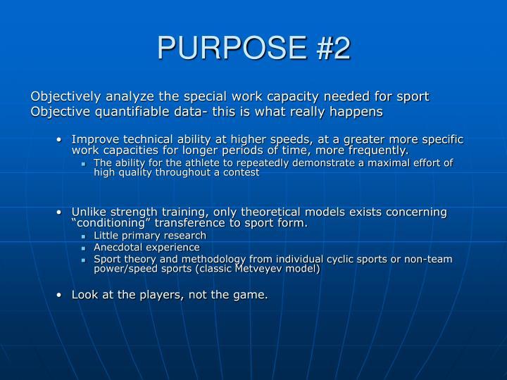 PURPOSE #2