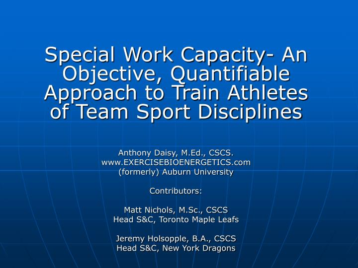 Special Work Capacity- An Objective, Quantifiable Approach to Train Athletes of Team Sport Disciplines