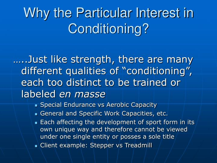 Why the Particular Interest in Conditioning?