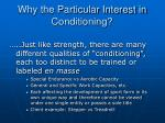 why the particular interest in conditioning