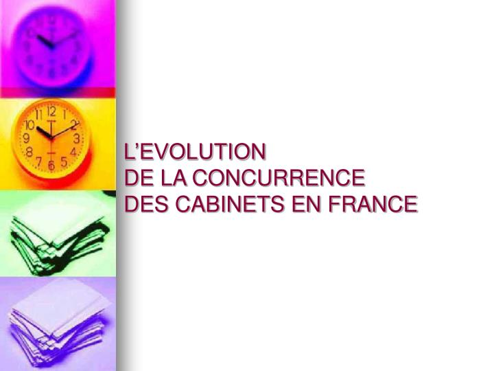 L evolution de la concurrence des cabinets en france