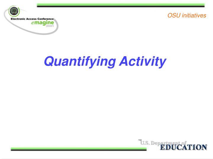Quantifying Activity