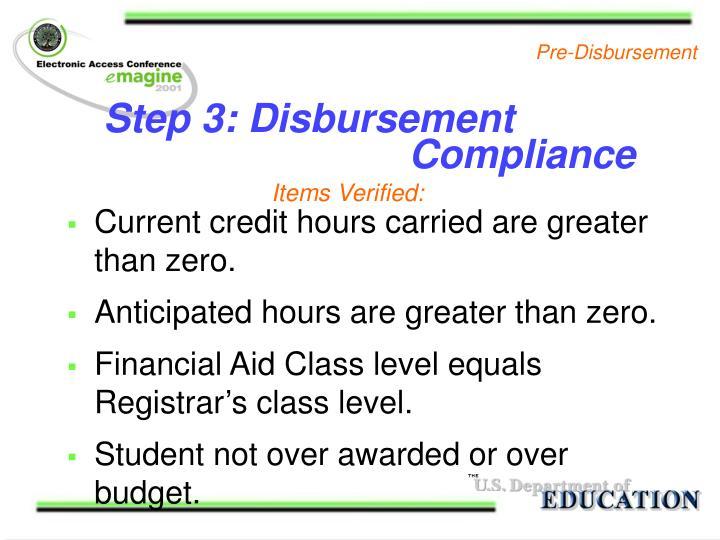 Step 3: Disbursement                      Compliance