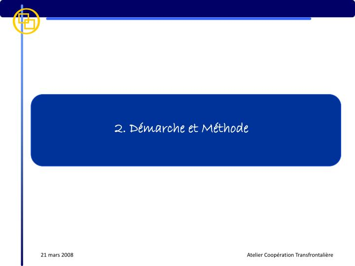 2. Démarche et Méthode
