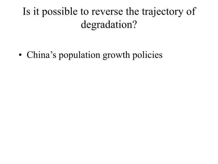 Is it possible to reverse the trajectory of degradation?