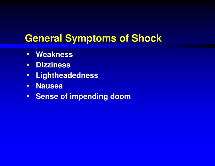 General Symptoms of Shock