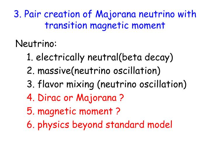 3. Pair creation of Majorana neutrino with transition magnetic moment