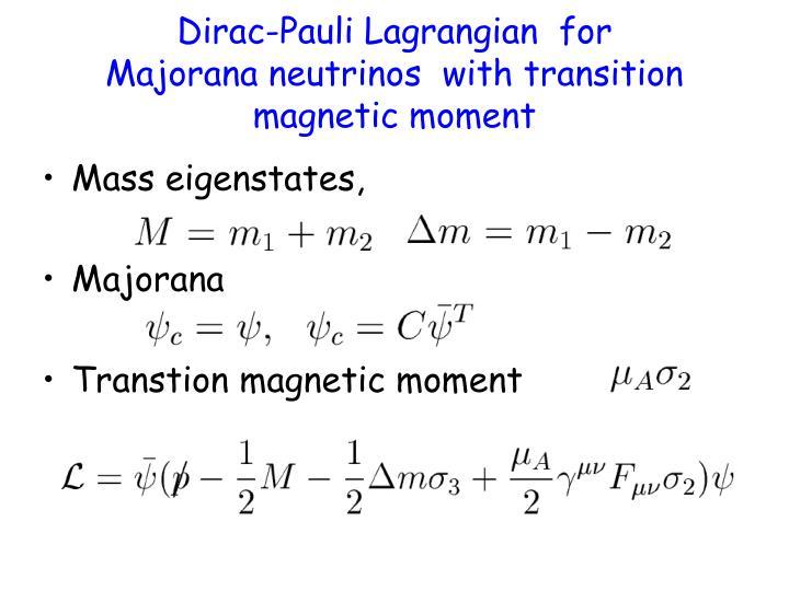 Dirac-Pauli Lagrangian  for