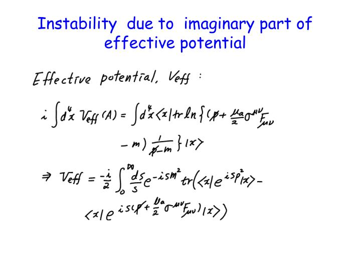 Instability  due to  imaginary part of effective potential
