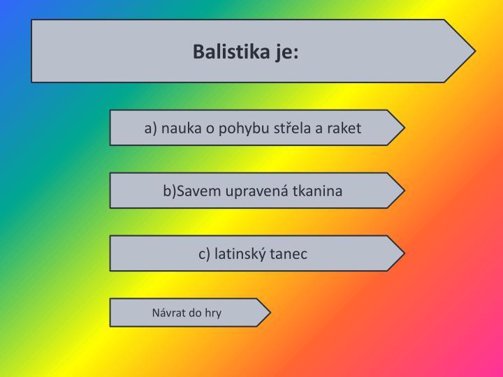 Balistika je: